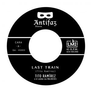 TITO RAMÍREZ – Last Train / Hechizo