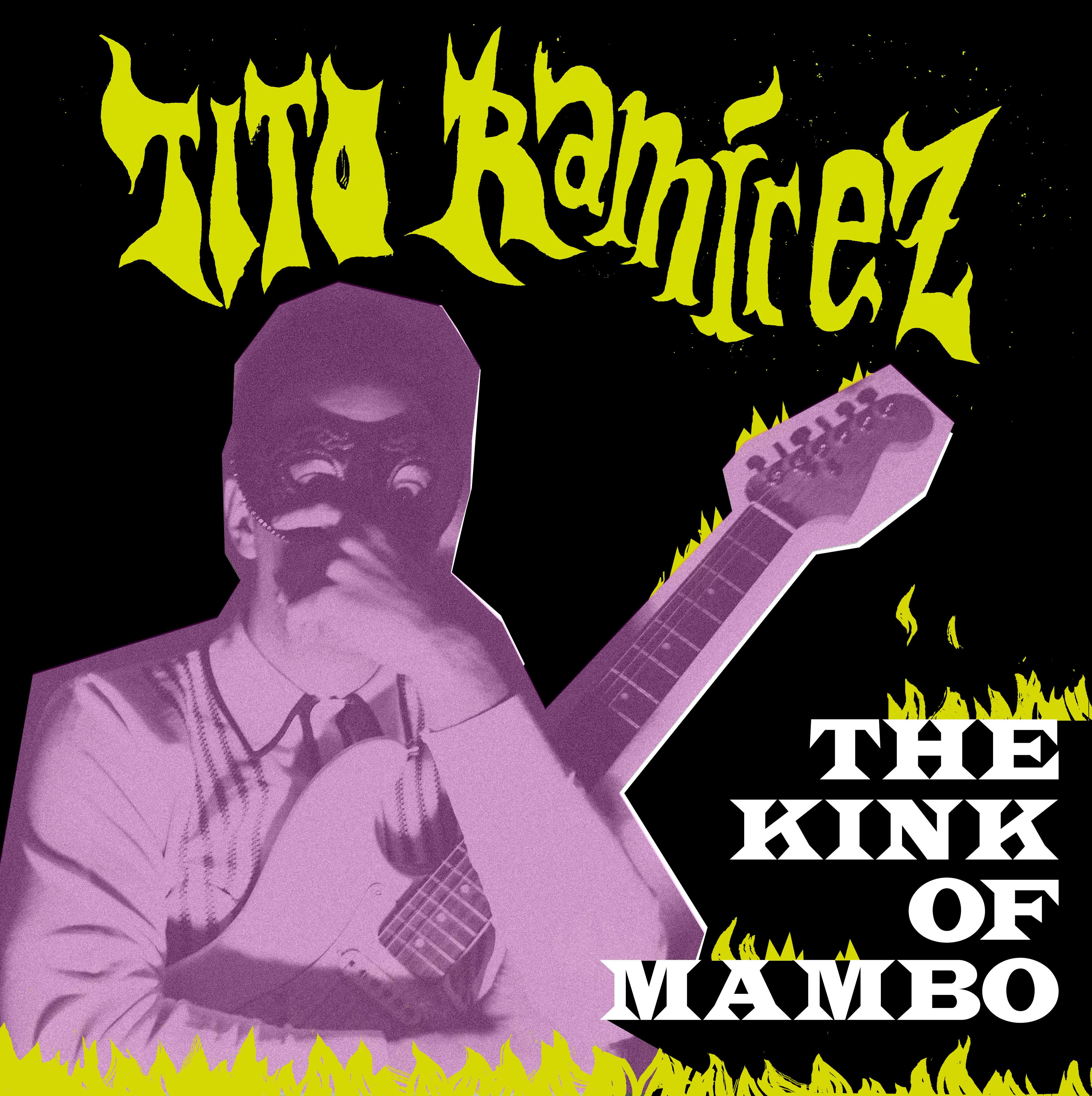 TITO RAMÍREZ «The Kink of Mambo»