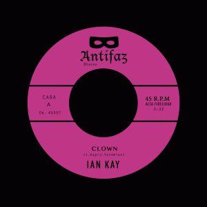 IAN KAY – Clown / Love wasn't built in a year